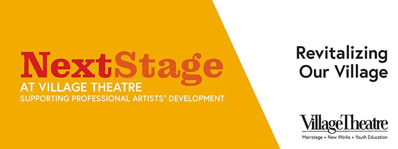 NextStage at Village Theatre: Revitalizing Our Village